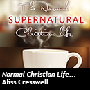 The Normal Supernatural Life