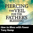 Piercing The Veil For the Father's Blessing