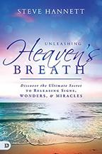 Unleashing Heaven's Breath & Glorifying God Through the Miraculous (Book & 3-CD Set) by Steve Hannett; Code: 9452