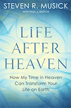 Life After Heaven & Experiencing the Kingdom of Heaven on Earth (Book & 3-CD Set) by Steven Musick; Code: 9512