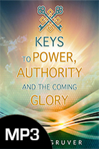 Keys to Power, Authority and the Coming Glory (Digital Download) by Henry Gruver; Code: 3233D