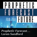 Loren Sandford Prophetic Forecast