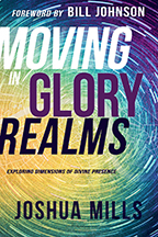 Moving in Glory Realms (2 Books & 2-CD Set) by Joshua Mills; Code: 9577