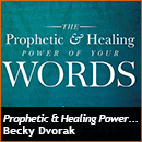 Prophetic & Healing Power