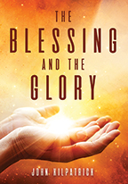 The Blessing and The Glory (5-CD Series) by John Kilpatrick; Code: 3321