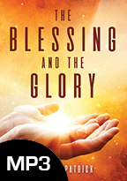 The Blessing and The Glory (Digital Download) by John Kilpatrick; Code: 3321D