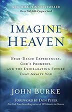 Imagine Heaven & Eyewitness to Heaven (Book, Devotional & 3-CD Set) by John Burke; Code: 9594