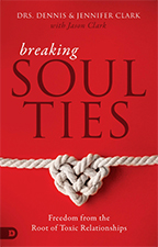 Breaking Soul Ties & Healing from Toxic Relationships (Book, Guide & 4-CD Set) by Drs. Dennis and Jennifer Clark; Code: 9608