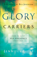 Glory Carriers & How to Flow in the Glory (Book & 3-CD Set) by Jennifer Eivaz; Code: 9602