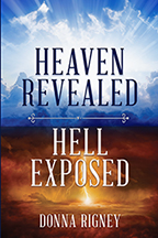 Heaven Revealed, Hell Exposed & Heaven's Best Now (Book, 3-CD Set & CD) by Donna Rigney; Code: 9667