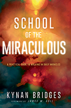 School of the Miraculous (2 Books & 3-CD/Audio Series) by Kynan Bridges; Code: 9681