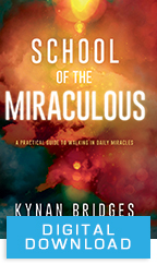 School of the Miraculous (Digital Download) by Kynan Bridges; Code: 9681D