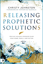 Releasing Prophetic Solutions & God Solutions (Book & 3-CD/Audio Series) by Christy Johnston; Code: 9693