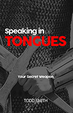 Speaking in Tongues & The Power of Praying in Tongues (Book & 2-CD Set) by Todd Smith; Code: 9690