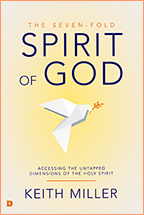 The Seven-fold Spirit of God & Partnering with the Spirit of God (Book & 3-CD/Audio Series) by Keith Miller; Code: 9694