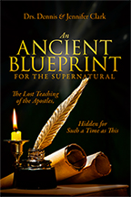 Ancient Blueprint for the Supernatural & The Lost Teachings of the Apostles (Book & 4-CD/Audio Series) by Drs. Dennis & Jennifer Clark; Code: 9691