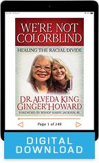 We're Not Colorblind (Digital Download) by Dr. Alveda King & Ginger Howard; Code: 3615D