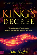 The King's Decree & Releasing Heaven's Decrees (Book & 3-CD/Audio Series) by Jodie Hughes; Code: 9704
