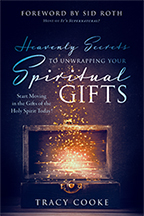 Heavenly Secrets to Unwrapping Your Spiritual Gifts & Positioning Yourself for Visitations (Book & 3-CD Set) by Tracy Cooke; Code: 9712