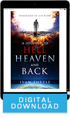 A Journey to Hell, Heaven and Back (Digital Download) by Ivan Tuttle; Code: 9711D