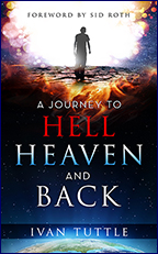 A Journey to Hell, Heaven and Back (Book & 3-CD/Audio Series) by Ivan Tuttle; Code: 9711