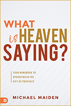 What Is Heaven Saying? & Angels and the Prophetic (Book & 2-CD/Audio Series) by Michael Maiden; Code: 9695