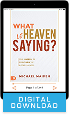 What Is Heaven Saying? & Angels and the Prophetic (Digital Download) by Michael Maiden; Code: 9695D