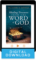 Healing Treasures from the Word of God (Digital Download) by Dr. Sandra Kennedy; Code: 9720D