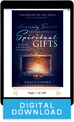 Heavenly Secrets to Unwrapping Your Spiritual Gifts & Positioning Yourself for Visitations (Digital Download) by Tracy Cooke; Code: 9712D