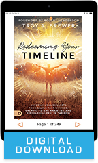 Redeeming Your Timeline (Digital Download) by Troy Brewer; Code: 9718D