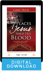The 7 Places Jesus Shed His Blood (Digital Download) by Larry Huch; Code: 3651D