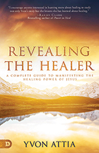 Revealing the Healer & Healing Is Yours (Book & 3-CD/Audio Series) by Yvon Attia; Code: 9708