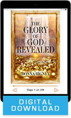 The Glory of God Revealed (Digital Download) by Donna Rigney; Code: 9730D