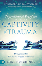 Supernatural Freedom from the Captivity of Trauma (Book & 3-CD/Audio Series) by Dr. Mike Hutchings; Code: 9746