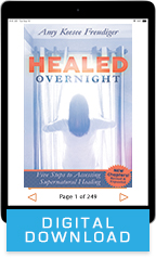 Healed Overnight, Healing Dare & Rise and Be Healed (Digital Download) by Amy Freudiger; Code: 9751D