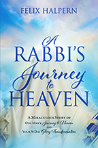 A Rabbi's Journey to Heaven & Heaven and Beyond (Book & 2-CD Set) by Rabbi Felix Halpern; Code: 9754