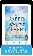A Rabbi's Journey to Heaven & Heaven and Beyond (Digital Download) by Rabbi Felix Halpern; Code: 9754D