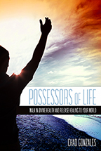 Possessors of Life & Think Like Jesus (2 Books & 2-CD/Audio Series) by Chad Gonzales; Code: 9758