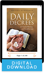 Daily Decrees for Family & No More Interruptions to Answered Prayer (Digital Download) by Brenda Kunneman; Code: 9761D