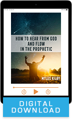 How to Hear from God and Flow in the Prophetic & God's War Chest (Digital Download) by Myles Kilby; Code: 9759D