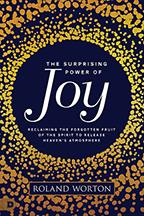 The Surprising Power of Joy & Joy: Your Secret Weapon (Book & 3-CD/Audio Series) by Roland Worton; Code: 9770